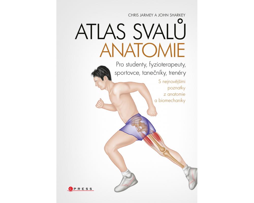 Atlas svalů - anatomie (Chris Jarmey, John Sharkey)